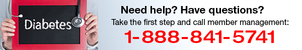 Need help? Have questions? Take the first step and call member management at 1-888-841-5741.